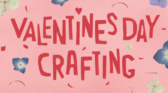 Valentines Day Crafting